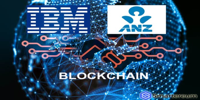 IBM and ANZ develop Blockchain-based system to ease Payment Processes