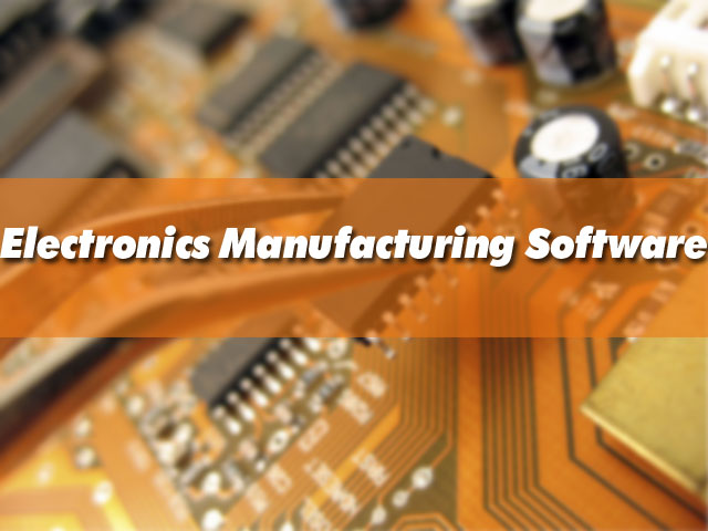 Electronics Manufacturing Software