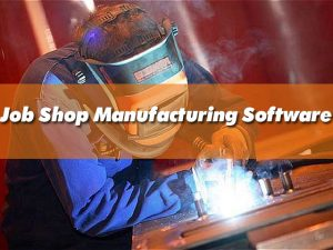 job shop manufacturing software