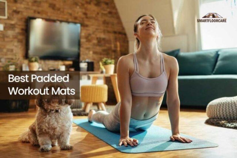 Best Padded Workout Mats
