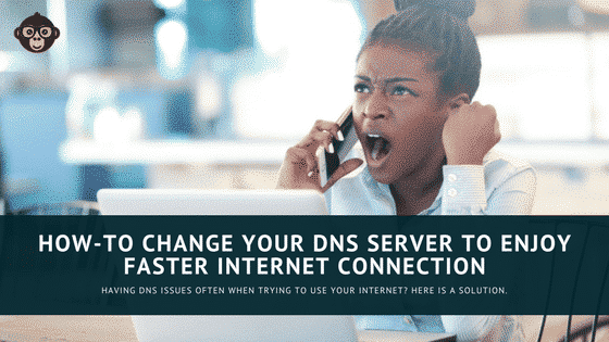 How to Change Your DNS Server To Enjoy Faster Internet Connection How-to Change Your DNS Server To Enjoy Faster Internet Connection