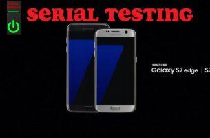 Serial Testing : Samsung Galaxy S7 edge