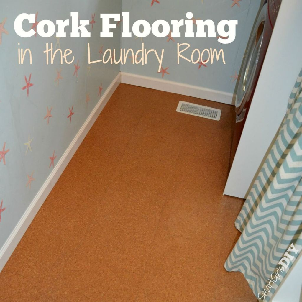 Cork Flooring in the laundry room -- Smarrt Girls DIY
