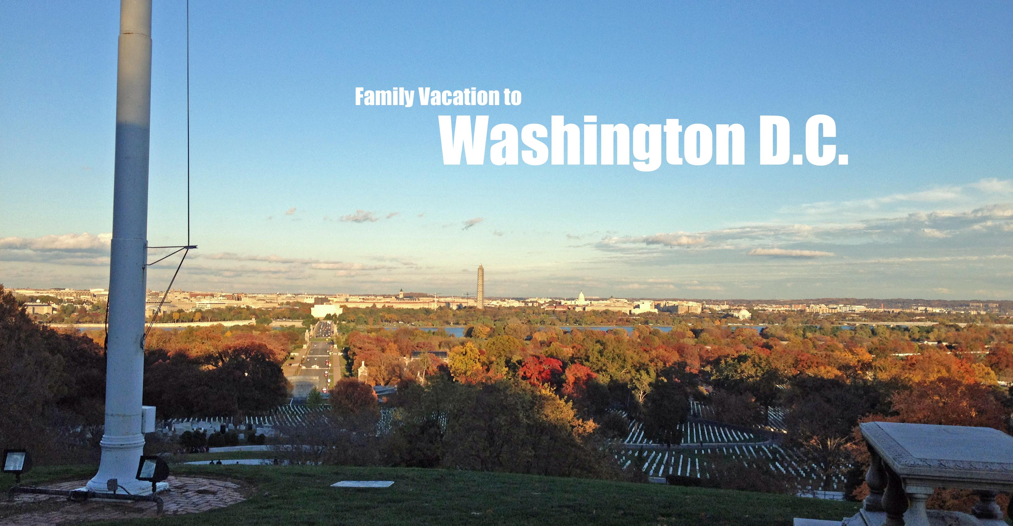 Family Vacation to Washington DC