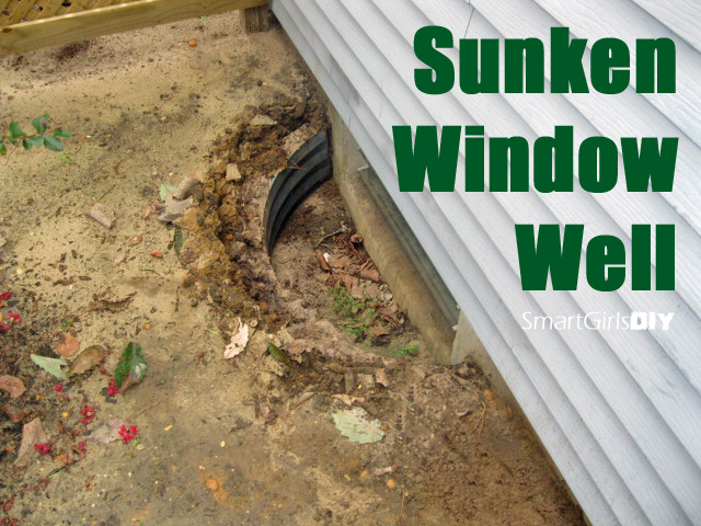 Sunken Window Well - Smart Girls DIY