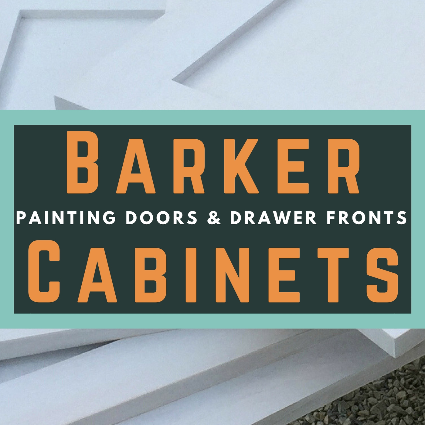 Barket Cabients -- painting doors and drawer fronts