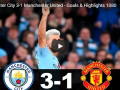 EPL Match update: Man City Vs Man United Goals and Highlights
