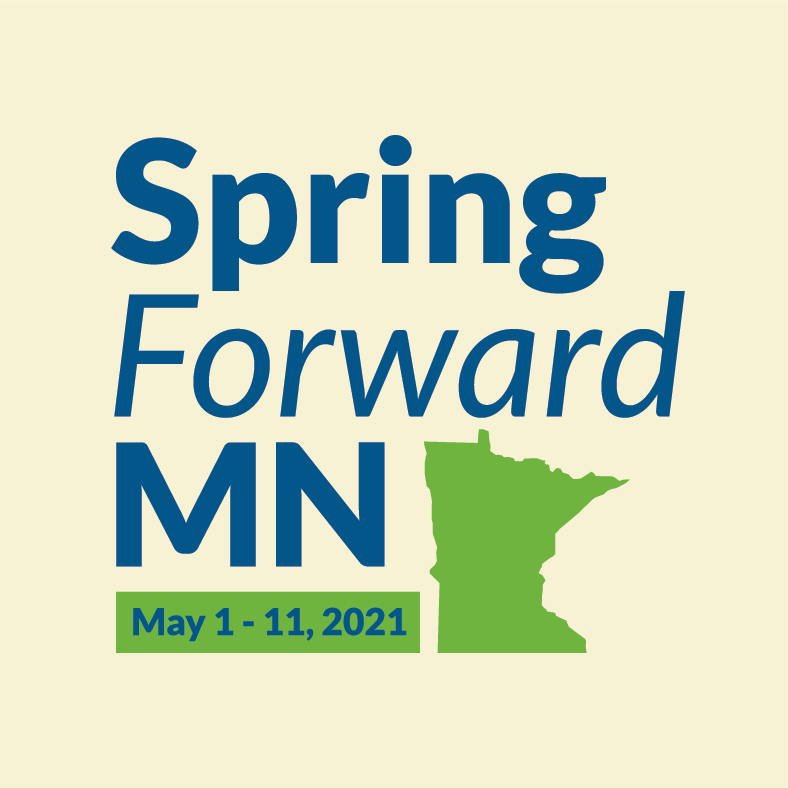 """A logo for GiveMN's spring fundraiser, SpringForwardMN. The text reads """"Spring Forward MN, May 1-11, 2021"""" with a green image of the state of Minnesota."""