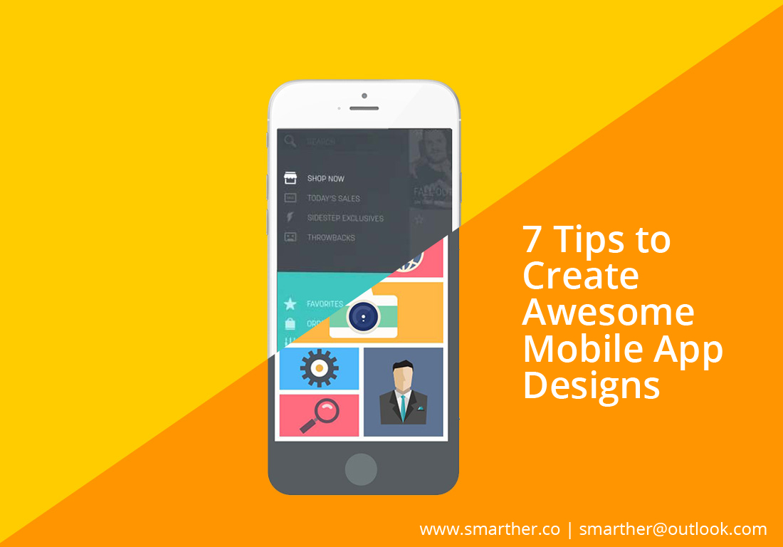 7 Tips To Create Awesome Mobile App Designs