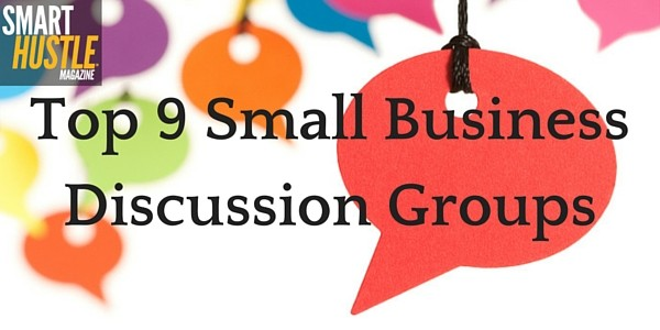 Top 9 Small Business Discussion Groups