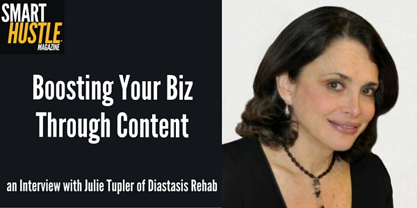 Boosting Your Biz through Content An Interview with Julie Tupler of Diastasis Rehab