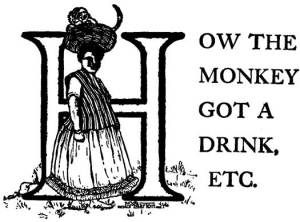 10 How the Monkey Got a Drink