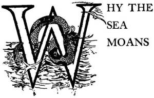 17 Why the Sea Moans