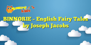 BINNORIE – English Fairy Tales by Joseph Jacobs