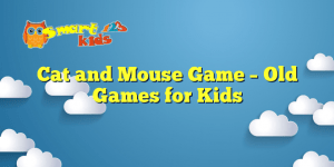 Cat and Mouse Game – Old Games for Kids