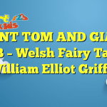 GIANT TOM AND GIANT BLUBB – Welsh Fairy Tales by William Elliot Griffis