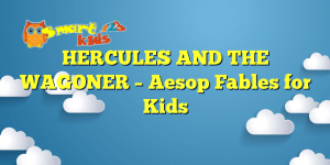 Read more about the article HERCULES AND THE WAGONER – Aesop Fables for Kids