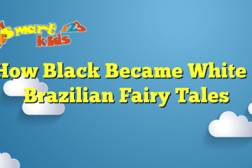 How Black Became White – Brazilian Fairy Tales