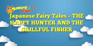 Japanese Fairy Tales – THE HAPPY HUNTER AND THE SKILLFUL FISHER