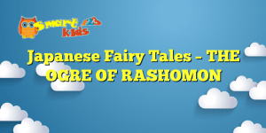 Read more about the article Japanese Fairy Tales – THE OGRE OF RASHOMON