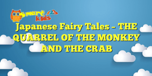 Read more about the article Japanese Fairy Tales – THE QUARREL OF THE MONKEY AND THE CRAB