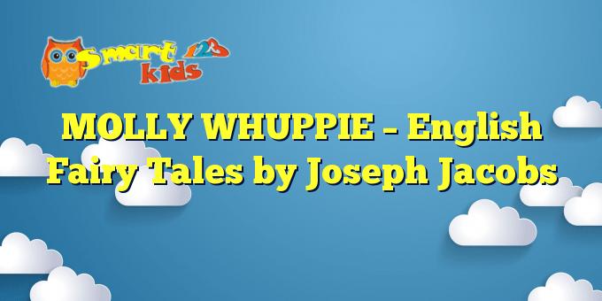 MOLLY WHUPPIE – English Fairy Tales by Joseph Jacobs