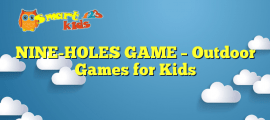 NINE-HOLES GAME – Outdoor Games for Kids