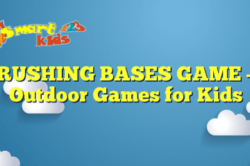 RUSHING BASES GAME – Outdoor Games for Kids