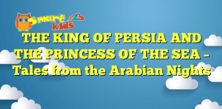 THE KING OF PERSIA AND THE PRINCESS OF THE SEA – Tales from the Arabian Nights