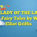 THE LADY OF THE LAKE – Welsh Fairy Tales by William Elliot Griffis