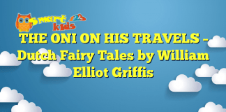 THE ONI ON HIS TRAVELS – Dutch Fairy Tales by William Elliot Griffis
