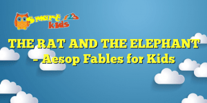 THE RAT AND THE ELEPHANT – Aesop Fables for Kids