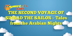 Read more about the article THE SECOND VOYAGE OF SINBAD THE SAILOR – Tales from the Arabian Nights