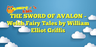 THE SWORD OF AVALON – Welsh Fairy Tales by William Elliot Griffis