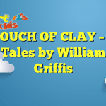 THE TOUCH OF CLAY – Welsh Fairy Tales by William Elliot Griffis