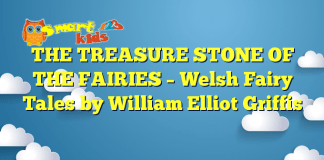 THE TREASURE STONE OF THE FAIRIES – Welsh Fairy Tales by William Elliot Griffis