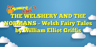 THE WELSHERY AND THE NORMANS – Welsh Fairy Tales by William Elliot Griffis
