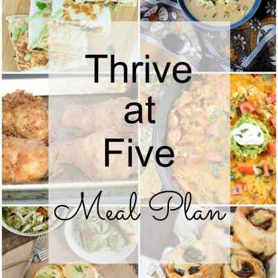 Thrive at Five Meal Plan – Week #9