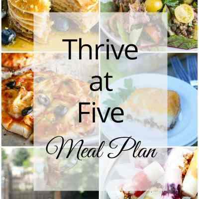 Thrive at Five Meal Plan – Week #29