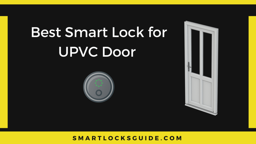 Best Smart Lock for UPVC Door