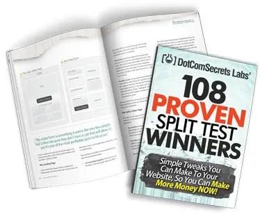 108 Proven Split Test Winners eBook is a bonus when you buy NEW DotCom Secrets