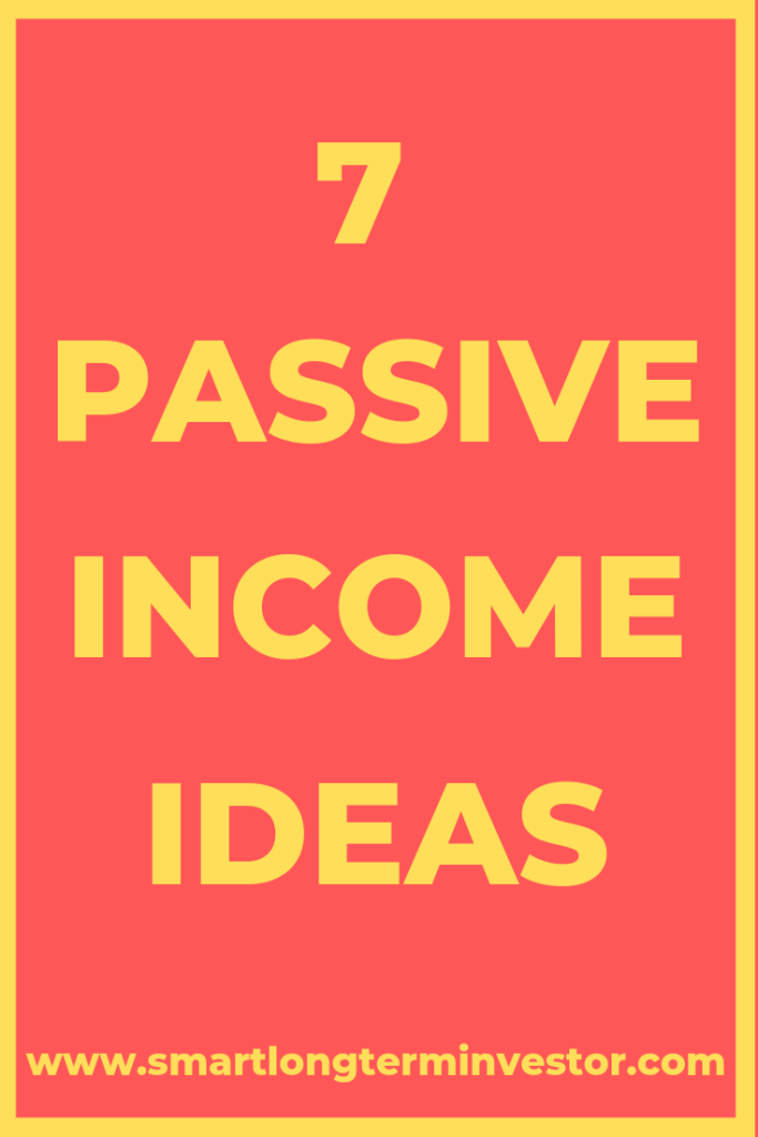 7 of the best passive income ideas including affiliate marketing, real estate, stocks and shares, Email automation, YouTube, Courses and Adwords.