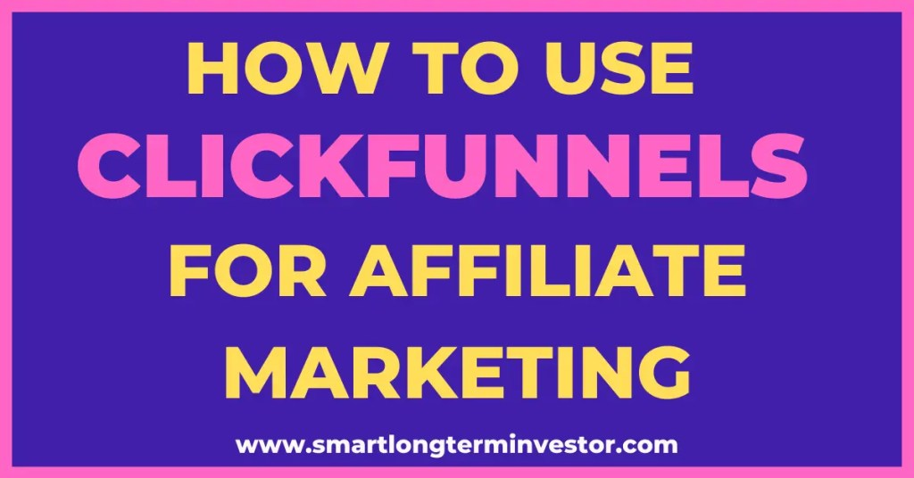 How to use ClickFunnels for affiliate marketing by creating a lead magnet, building email list and using a bridge or preframe page to your affiliate offer