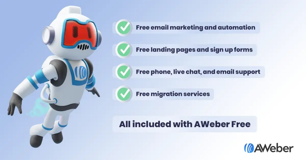 AWeber Free email marketing and automation service. You get free landing pages, sign up forms, free phone, live chat, email support and migration services.