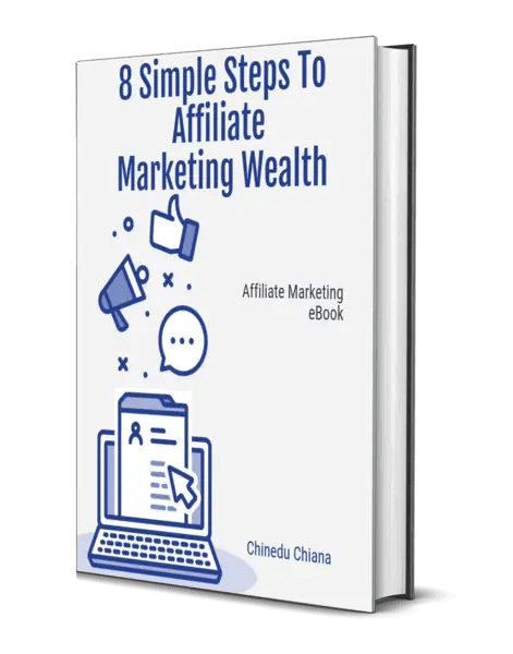 8 Simple Steps To Affiliate Marketing Wealth is an eBook by Chinedu Chiana that provides a step by step blueprint, with resources and tools to launch and grow a profitable affiliate marketing business