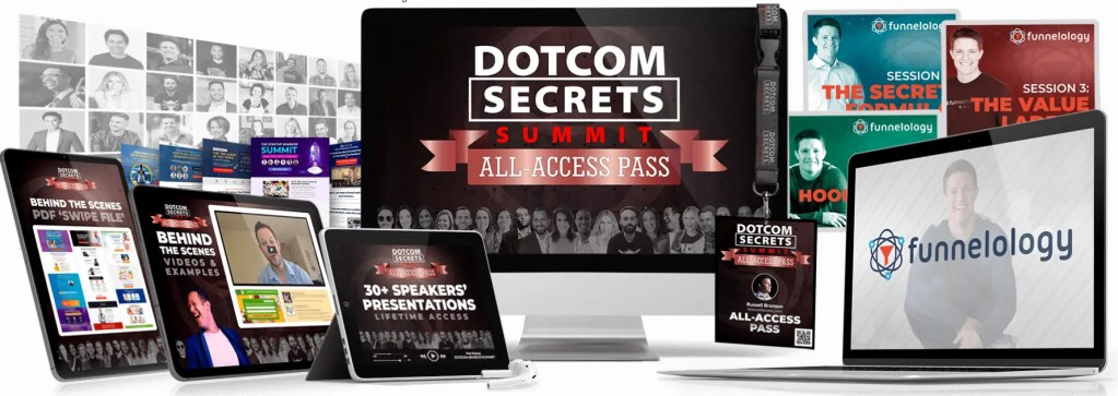 DotCom Secrets Summit is a virtual conference and interview series where Russell Bunson and 32 entrepreneurs show the high ticket funnels that power their businesses