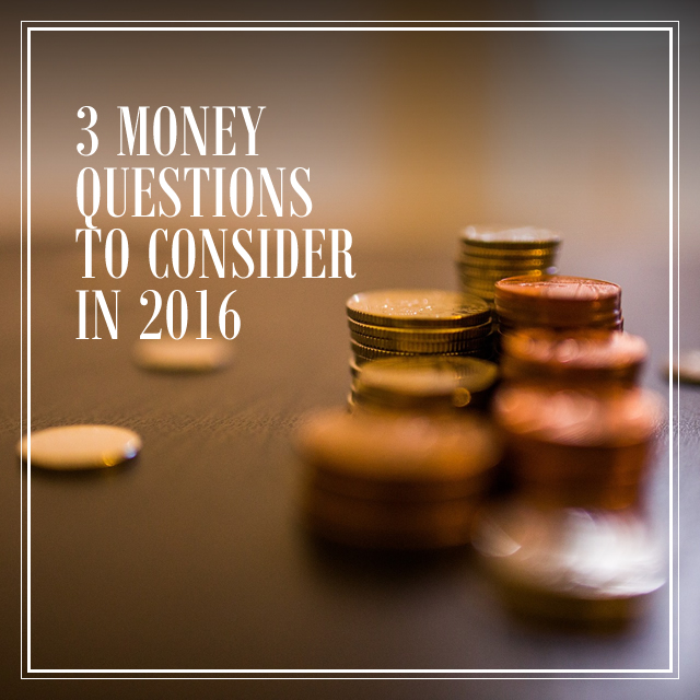 3 money questions to consider in2016