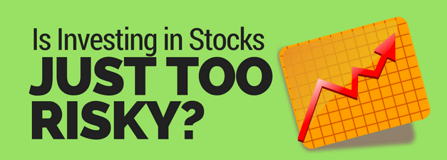 Is Investing in Stocks Too Risky?