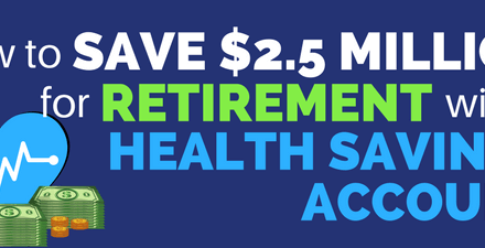 How to Use a Health Savings Account to Save $2.5 Million for Retirement