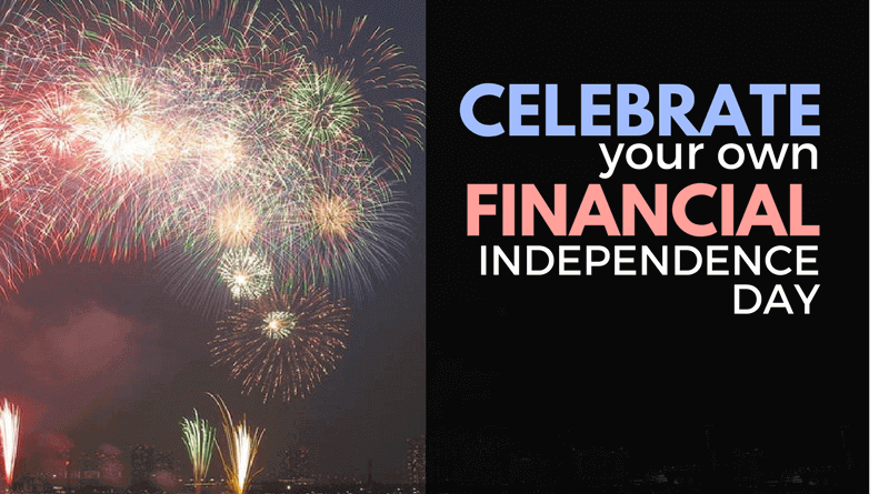 Celebrate your own financial independence